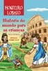 Hist�ria do mundo para as crian�as � Edi��o comentada