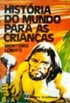 Hist�ria do Mundo Para as Crian�as
